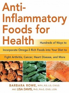 Anti-Inflammatory Foods For Health by Barbara Rowe and Lisa Davis