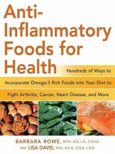 Anti-Inflammatory Foods For Health by Barbara Rowe and Lisa Davis