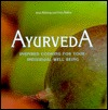 Ayurveda Inspiring Cooking for Your Individual Well Being by Anne Buhring and Petra Rather